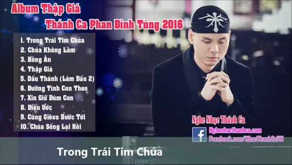 Album Thập Giá - Nhạc thánh ca Phan Đinh Tùng hay nhất