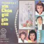 Album Xin Chúa Giữ Gìn Con – Album nhạc thánh ca