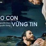 Cho Con Vững Tin – Lm Nguyễn Sang