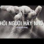 Hỡi Người Hãy Nhớ – Lm Nguyễn Sang