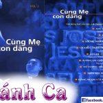 Album Vol 2 Cùng Mẹ Con Dâng – Tuyển Tập Thánh Ca Lm Nguyễn Sang