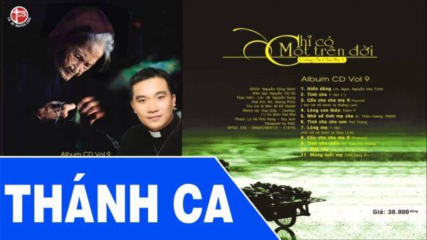 Album Vol 9 Chỉ Có Một Trên Đời - Tuyển Tập Thánh Ca Lm Nguyễn Sang